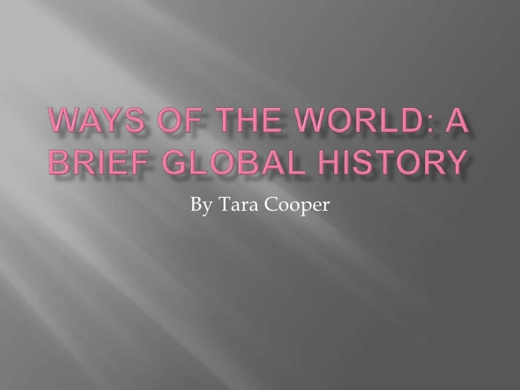 Ways of the world: a brief global history<br />By Tara Cooper<br />