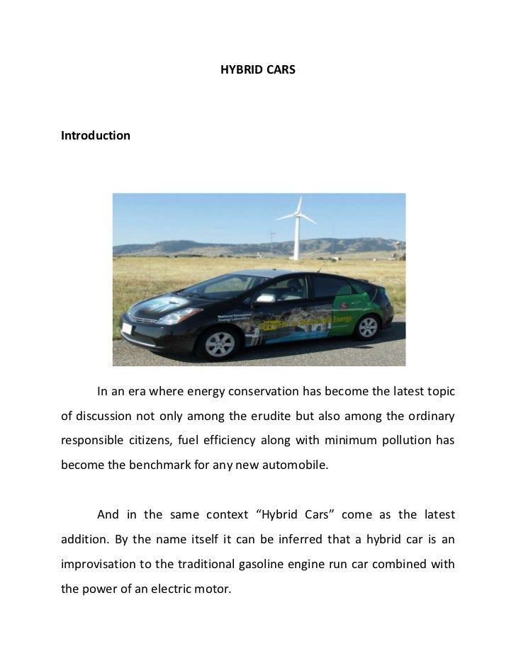 HYBRID CARSIntroduction      In an era where energy conservation has become the latest topicof discussion not only among t...