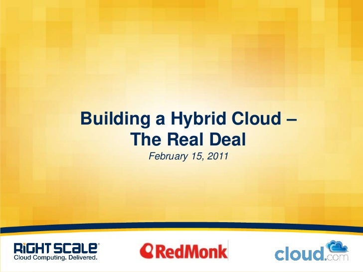 Building a Hybrid Cloud –The Real DealFebruary 15, 2011<br />