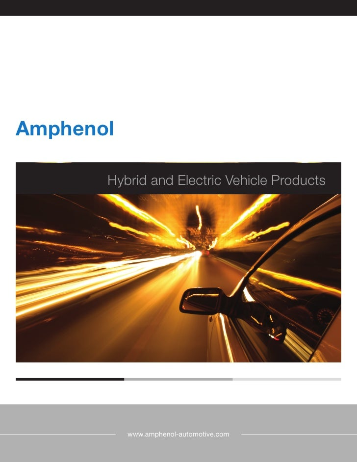 Amphenol         Hybrid and Electric Vehicle Products                www.amphenol-automotive.com