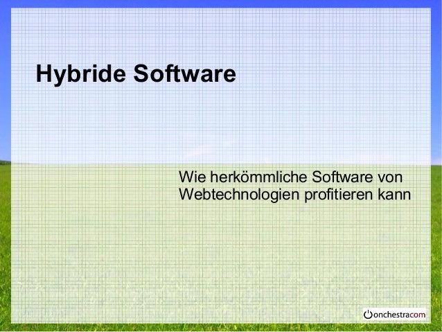 Hybride Software Wie herkömmliche Software von Webtechnologien profitieren kann
