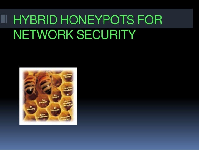 HYBRID HONEYPOTS FOR NETWORK SECURITY