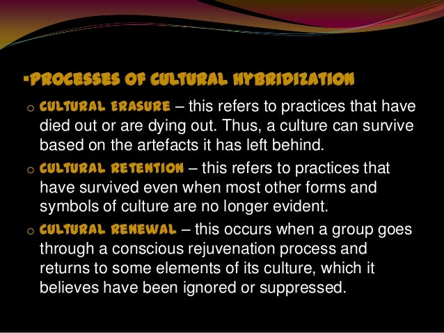 cultural erasur retentivity The caribbean cultural and society is really based on the whole process of hybridization, which generally refers to the mixture and syncretic forms which occur in.