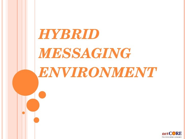 HYBRID MESSAGING ENVIRONMENT