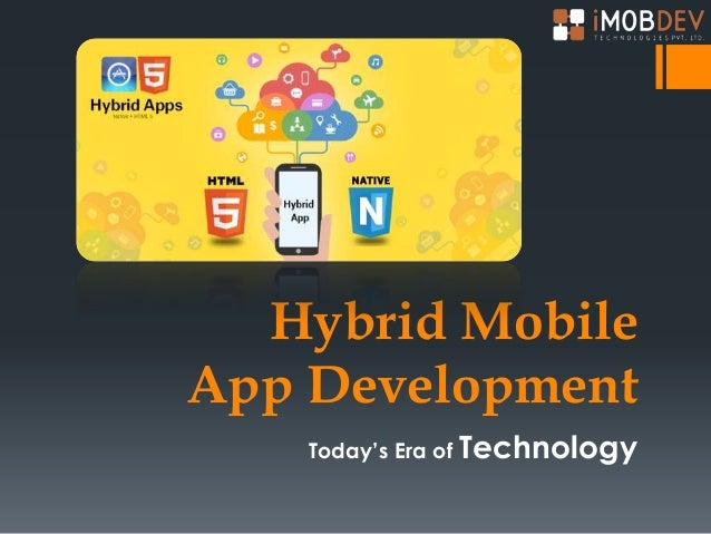 Hybrid Technology in Mobiles Hybrid Mobile App Development