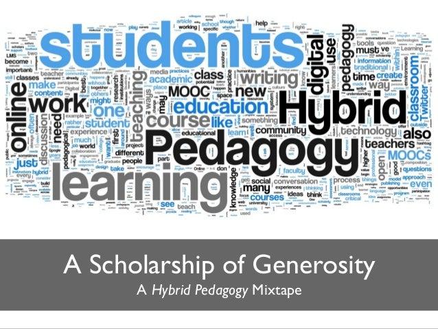 Photo by flickr user LearningLark A Scholarship of Generosity A Hybrid Pedagogy Mixtape
