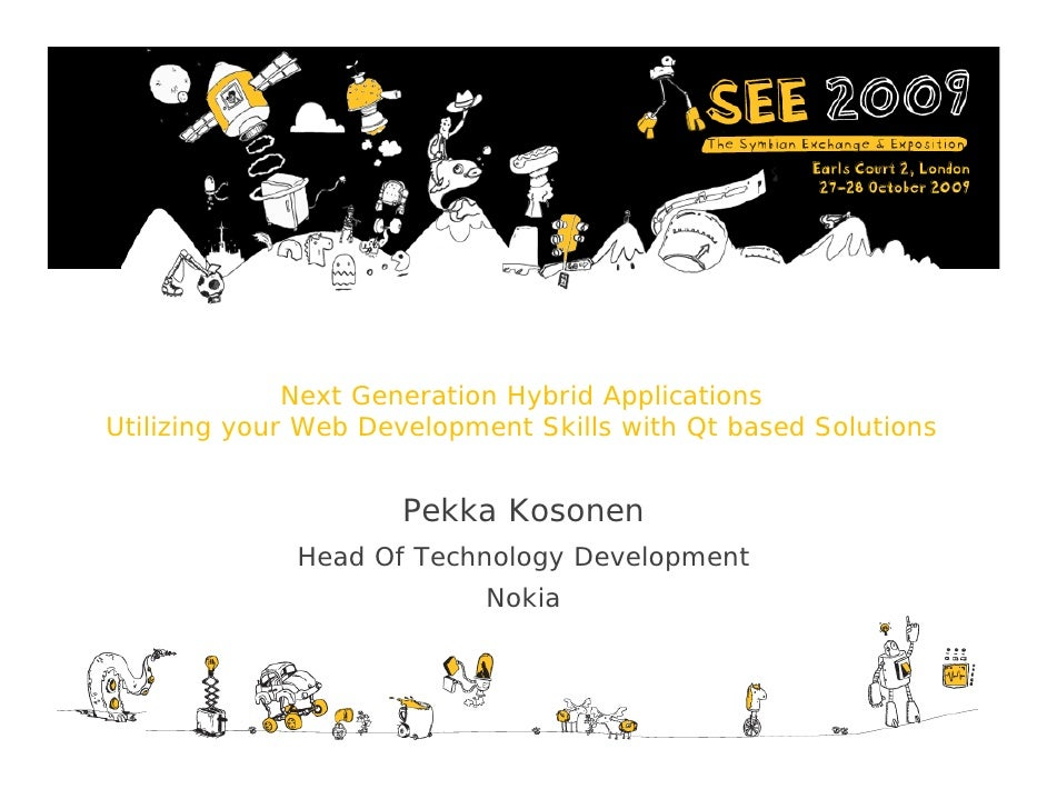 Next Generation Hybrid Applications with Qt - presentation for SEE 2009