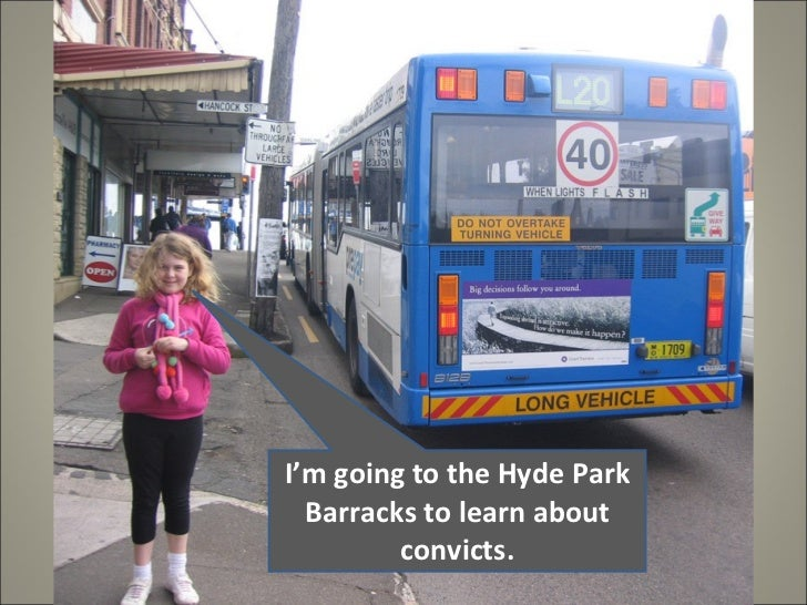 I'm going to the Hyde Park Barracks to learn about convicts.