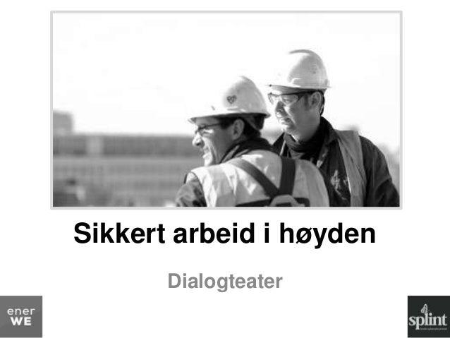 Høydekonferansen 2014 - Dialogteater – v/Splint