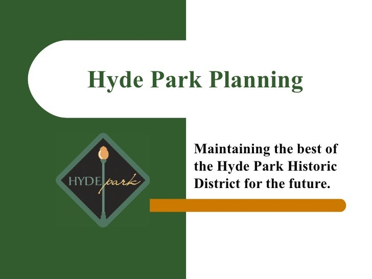 Hyde Park Planning Maintaining the best of the Hyde Park Historic District for the future.