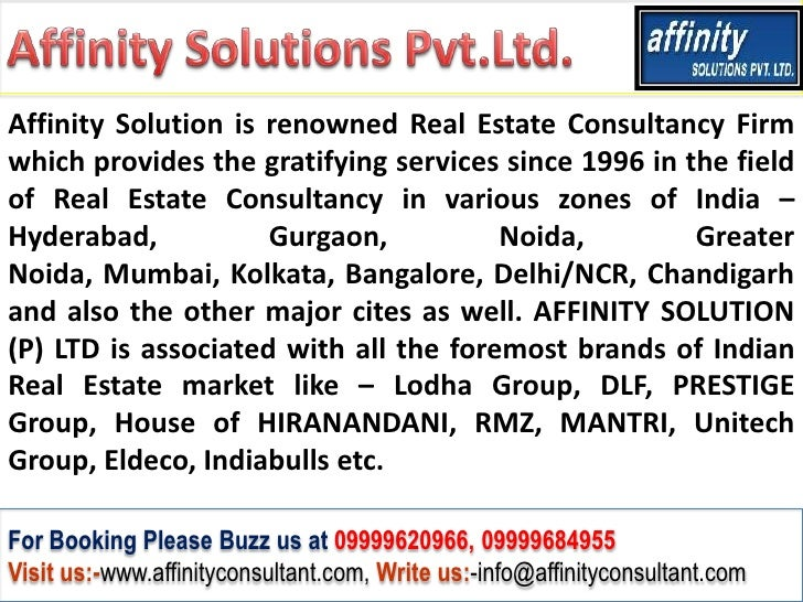 Affinity Solution is renowned Real Estate Consultancy Firmwhich provides the gratifying services since 1996 in the fieldof...