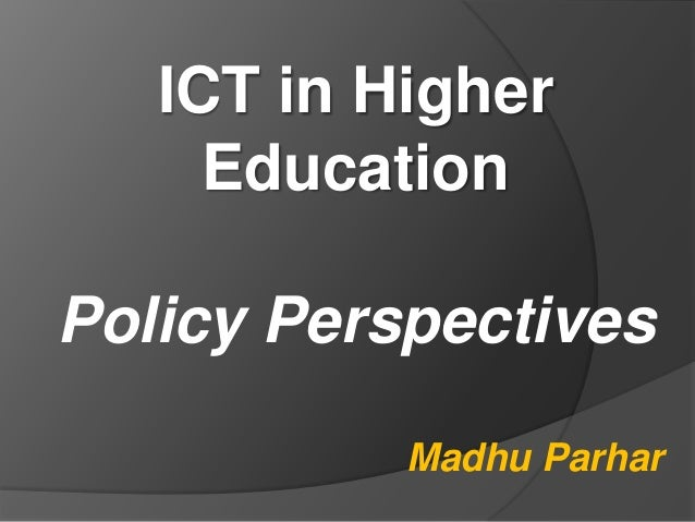 ICT in Higher Education: Policy Perspectives