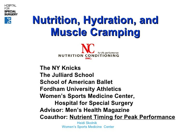 Nutrition, Hydration, and Muscle Cramping The NY Knicks The Julliard School School of American Ballet Fordham University A...