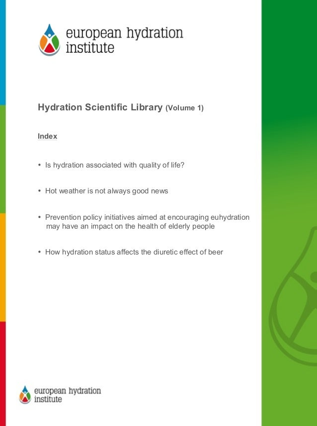 Hydration Scientific Library (Volume 1) Index • Is hydration associated with quality of life? • Hot weather is...