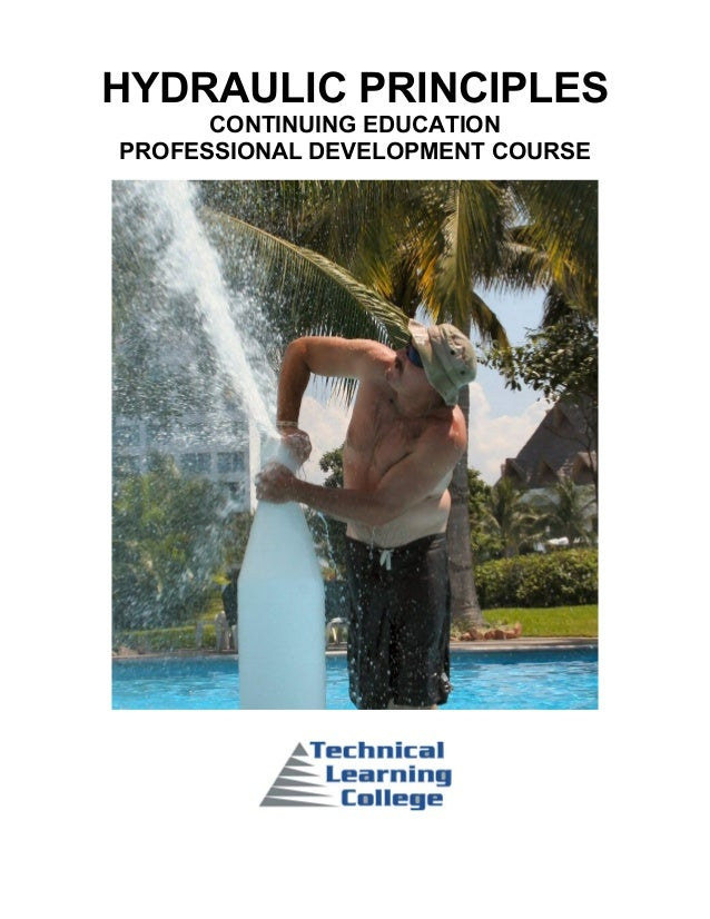 HYDRAULIC PRINCIPLES      CONTINUING EDUCATIONPROFESSIONAL DEVELOPMENT COURSE