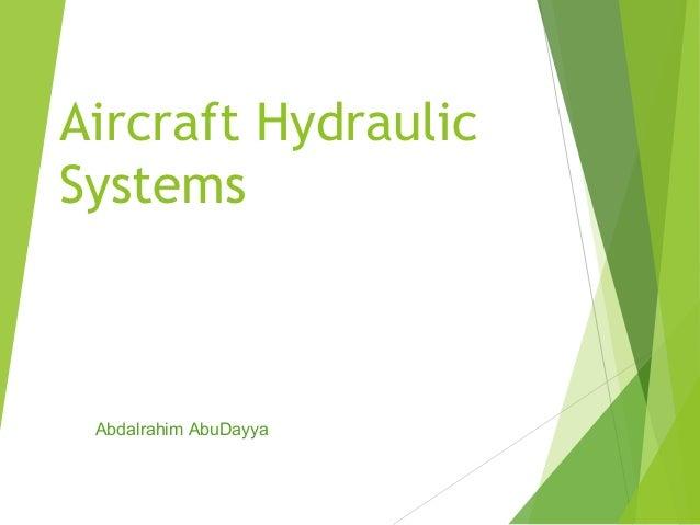 Aircraft Hydraulic Systems  Abdalrahim AbuDayya