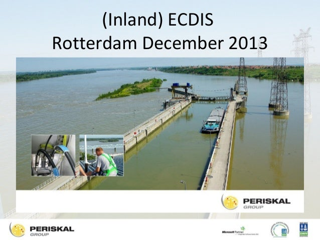 (Inland) ECDIS Rotterdam December 2013