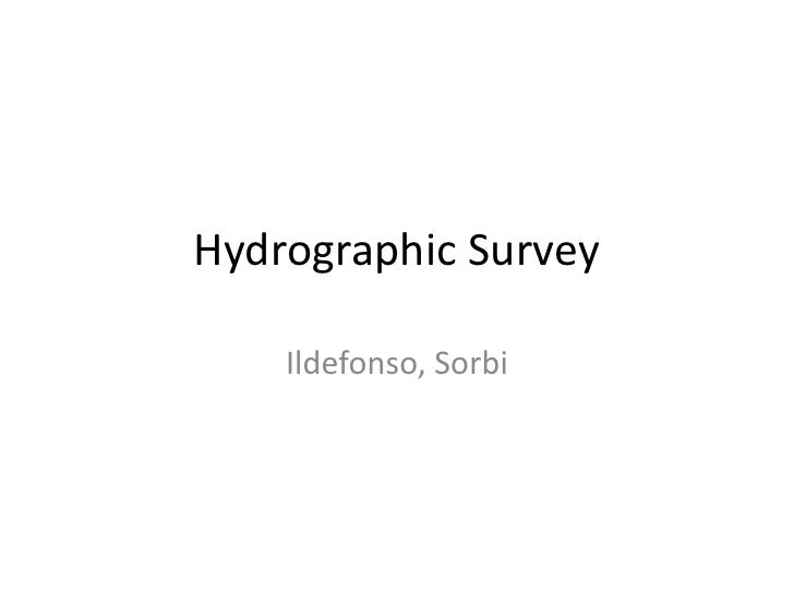 Hydrographic Survey<br />Ildefonso, Sorbi<br />
