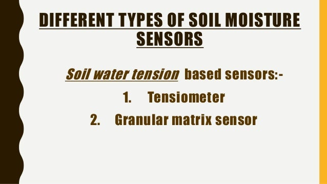 Application of soil moisture sensors in agriculture a review for 5 different types of soil