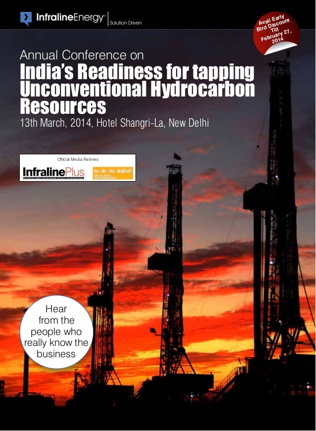 rly t il Ea Ava iscoun D Bird Till 7, ry 2 brua14 Fe 20  Annual Conference on  India's Readiness for tapping Unconventiona...