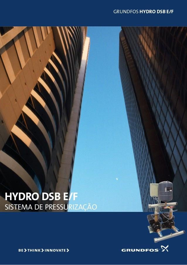 GRUNDFOS HYDRO DSB E/FHYDRO DSB E/FSISTEMA DE PRESSURIZAÇÃO