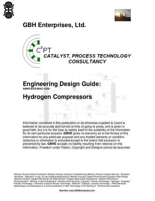 GBH Enterprises, Ltd.  Engineering Design Guide: GBHE-EDG-MAC-1536  Hydrogen Compressors  Information contained in this pu...