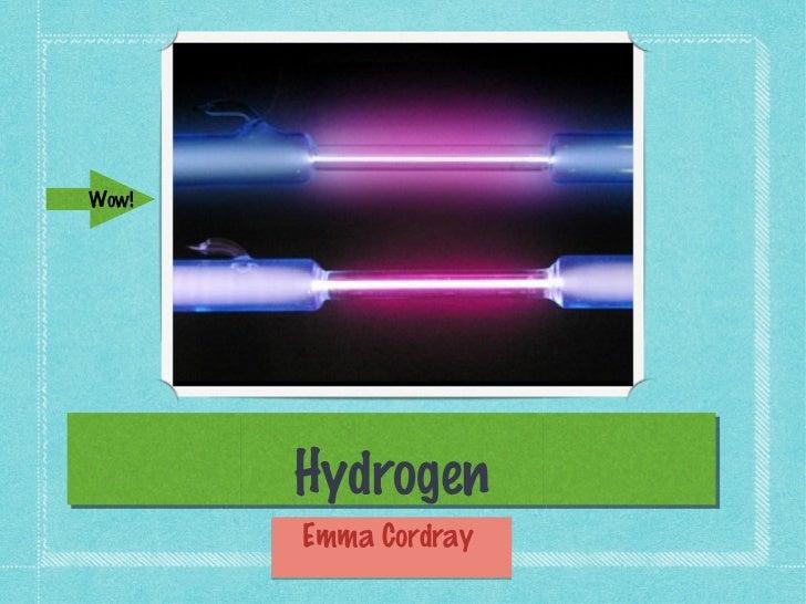 Wow!       Hydrogen       Emma Cordray