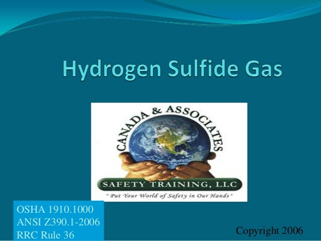 Hydrogen Sulfide Gas Training by Canada & Associates Safety Training, LLC.