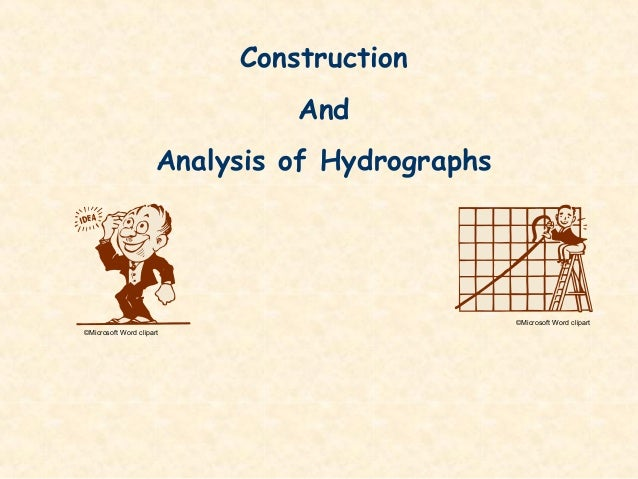 Construction And Analysis of Hydrographs ©Microsoft Word clipart ©Microsoft Word clipart