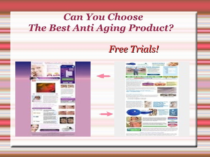 Can You Choose  The Best Anti Aging Product?  Free Trials!
