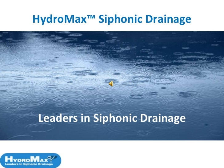 HydroMax™ Siphonic (Syphonic) Roof Drainage