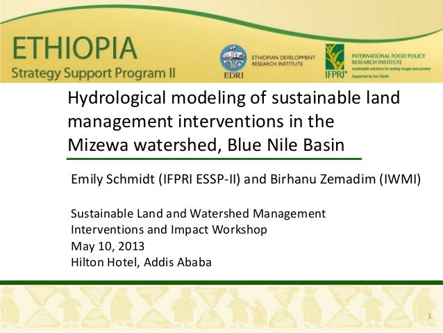 1Hydrological modeling of sustainable landmanagement interventions in theMizewa watershed, Blue Nile BasinEmily Schmidt (I...
