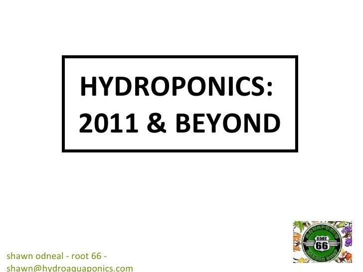 Hydroponics & Aquaponics - 2011 & Beyond