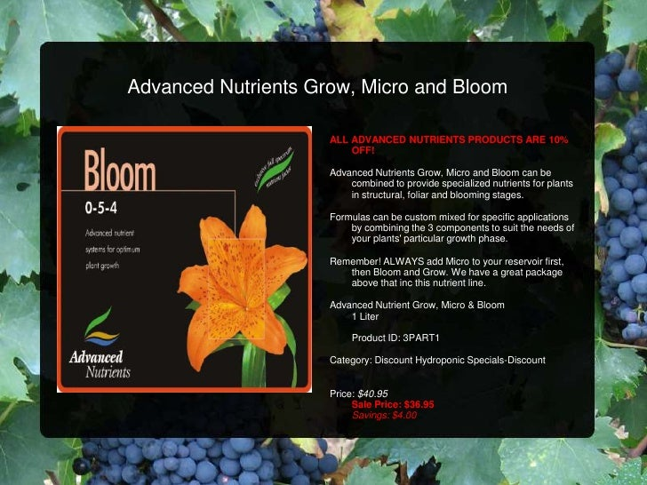 Advanced Nutrients Grow, Micro and Bloom<br />ALL ADVANCED NUTRIENTS PRODUCTS ARE 10% OFF!<br />Advanced Nutrients Grow, M...