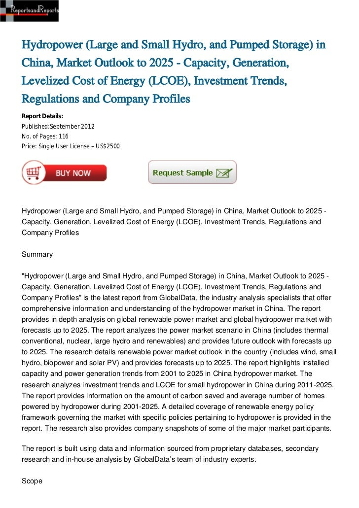 Hydropower (Large and Small Hydro, and Pumped Storage) in China, Market Outlook to 2025 - Capacity, Generation, Levelized Cost of Energy (LCOE), Investment Trends, Regulations and Company Profiles