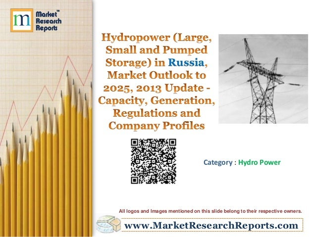 www.MarketResearchReports.com Russia Category : Hydro Power All logos and Images mentioned on this slide belong to their r...