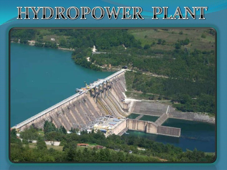 use of turbine in hydroelectric plants A seventh way to generate power from water: pico hydro 20 the water pressure is there, so you might as well use it  coal plants heat water, turn it into steam, and then exploit the steam to.