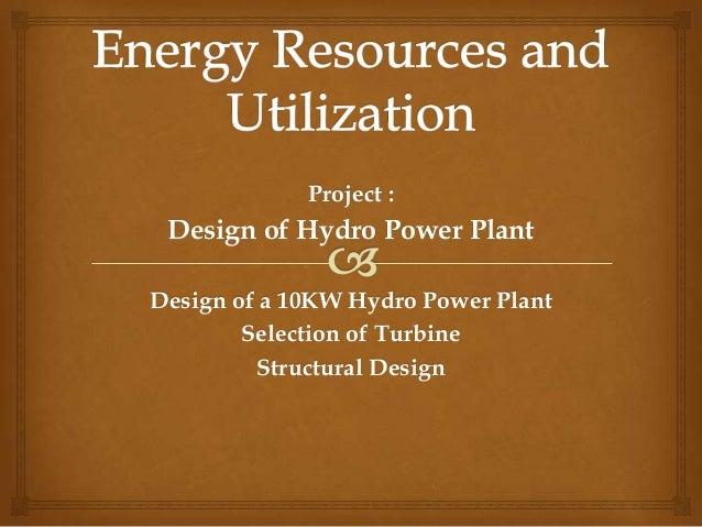 Hydro power plant design