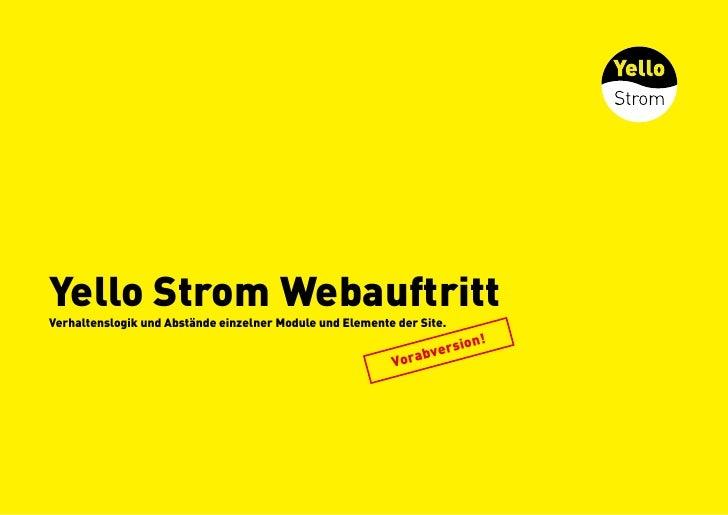 Yello Strom Webauftritt Verhaltenslogik und Abstände einzelner Module und Elemente der Site.                              ...