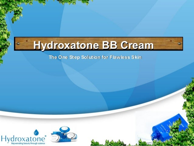 Hydroxatone BB CreamHydroxatone BB CreamThe One Step Solution for Flawless SkinThe One Step Solution for Flawless Skin