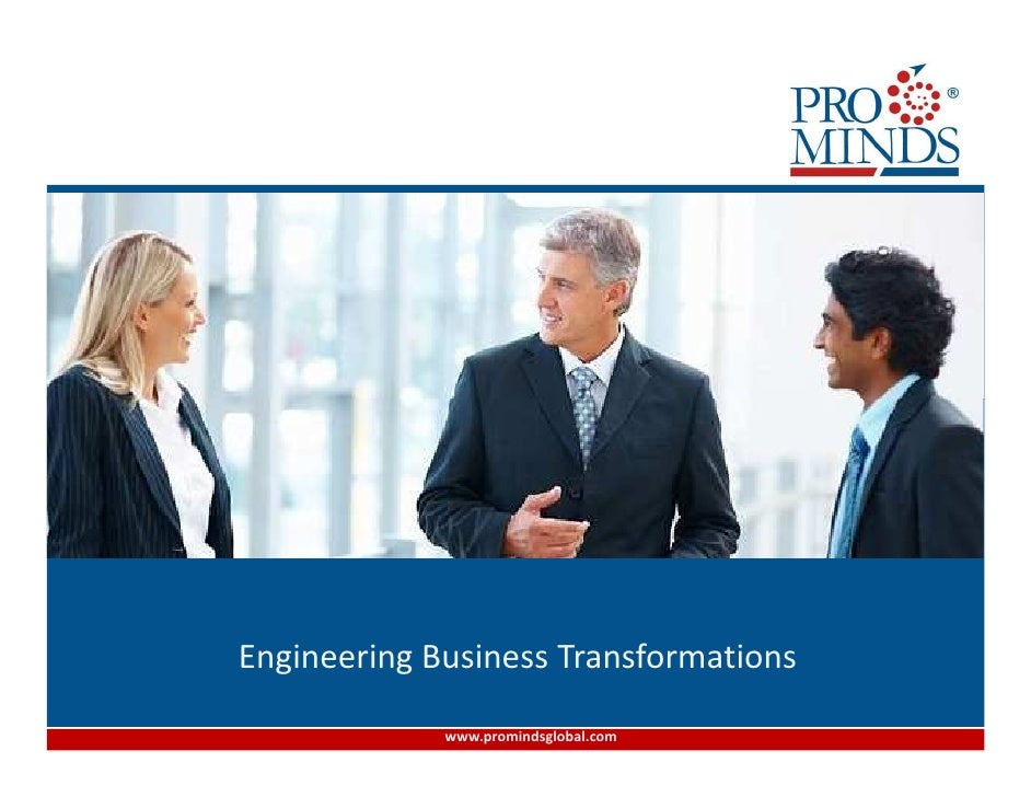 Overview to ProMinds®Engineering Business Transformations             www.promindsglobal.com
