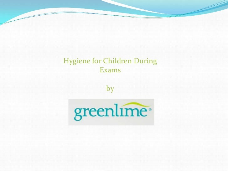 Hygiene for Children During          Exams            by