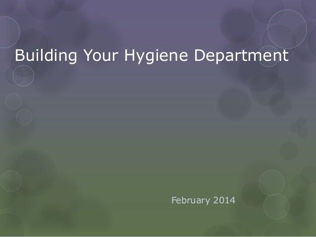 Building Your Hygiene Department  February 2014