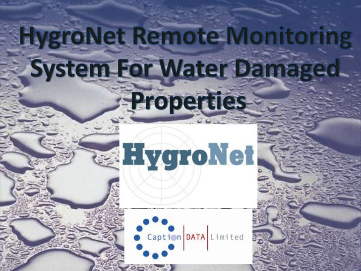 HygroNet Remote Monitoring <br />System For Water Damaged <br />Properties<br />