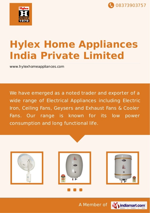 08373903757 A Member of Hylex Home Appliances India Private Limited www.hylexhomeappliances.com We have emerged as a noted...