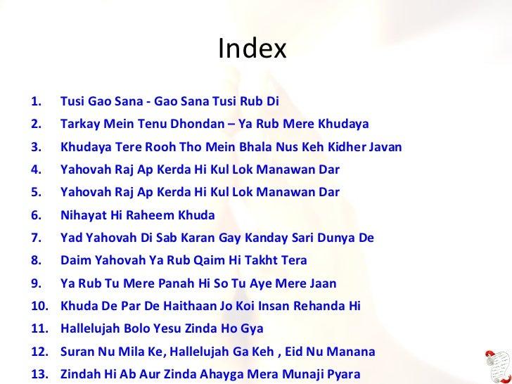 Index <ul><li>Tusi Gao Sana - Gao Sana Tusi Rub Di </li></ul><ul><li>Tarkay Mein Tenu Dhondan – Ya Rub Mere Khudaya </li><...