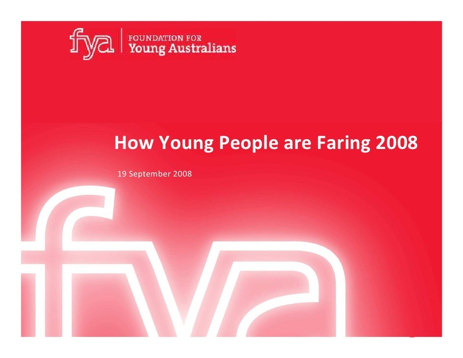 How Young People are Faring 2008 19 September 2008