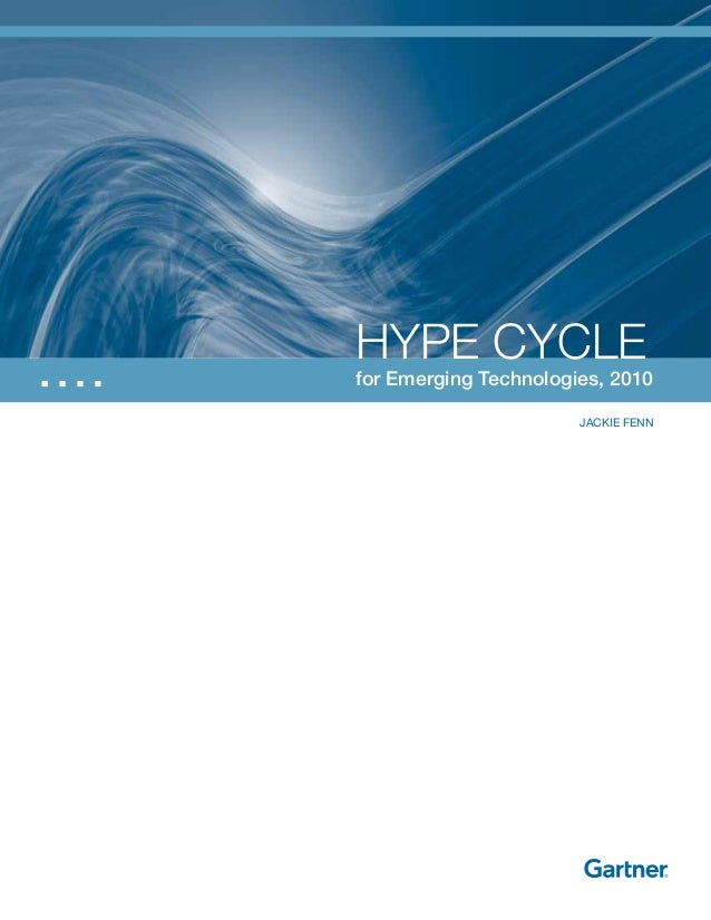 Hype Cycle for Emerging Technologies, 2010 Jackie Fenn