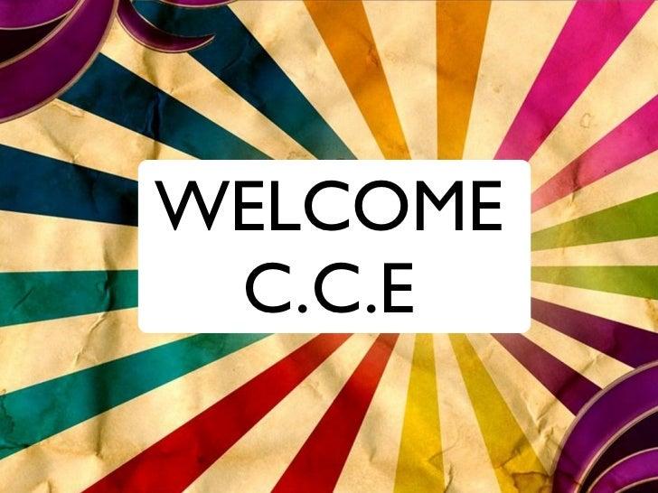 WELCOME C.C.E