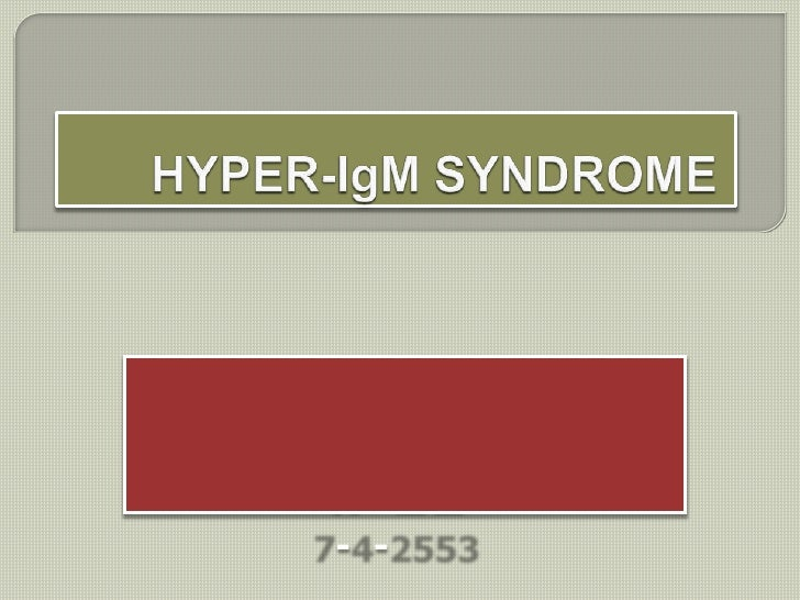Hyper Ig M Syndrome